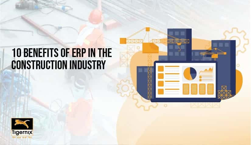 10 Benefits of ERP in the Construction Industry